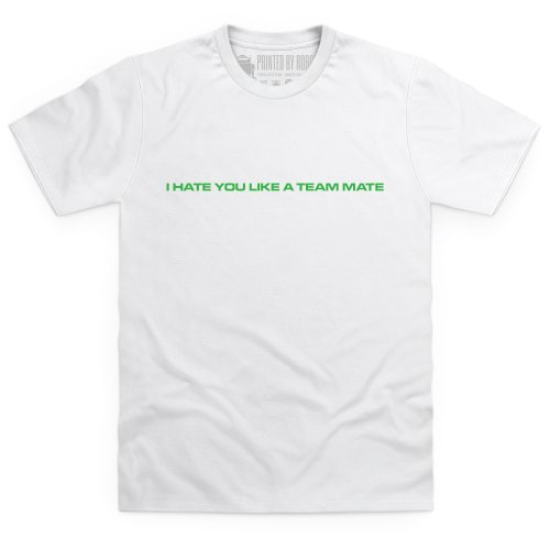 I Hate You Like A Team Mate T-shirt, Uomo Bianco