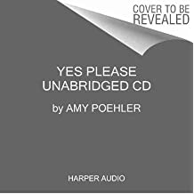 BY Poehler, Amy ( Author ) [ YES PLEASE CD ] Oct-2014 [ Compact Disc ]