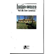 BATAN-MUSEO. VAL DE SAN LORENZO.