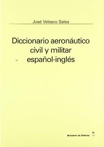 Diccionario Aeronautico Español-Ingles por José Velasco Sales