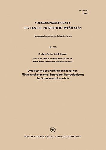 Untersuchung des Nachrichteninhaltes von Flächenstrukturen unter besonderer Berücksichtigung der Schreibmaschinenschrift (Forschungsberichte des Landes Nordrhein-Westfalen) (German Edition)