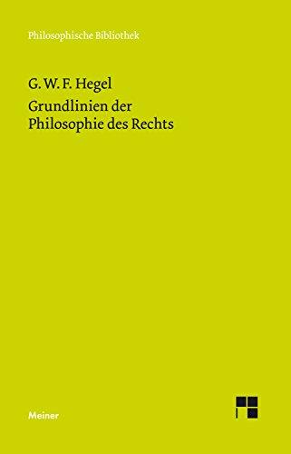 Grundlinien der Philosophie des Rechts (Philosophische Bibliothek 700)