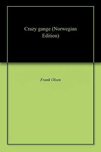 Crazy gange (Norwegian Edition) por Frank  Olsen