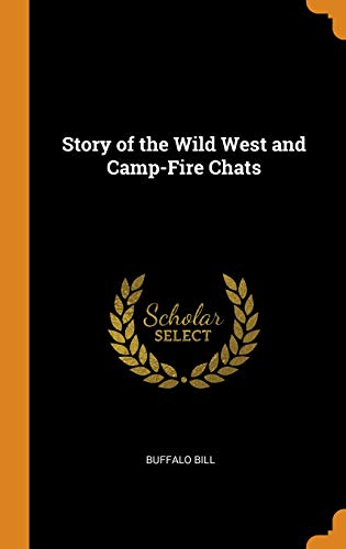 Story of the Wild West and Camp-Fire Chats (Buffalo Bills West Wild)