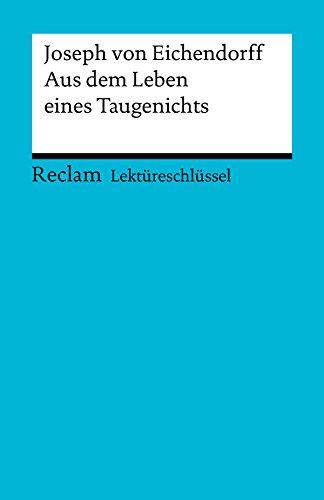 Download Lektüreschlüssel. Joseph von Eichendorff: Aus dem Leben eines Taugenichts: Reclam Lektüreschlüssel