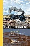 Transsibirien: Mit der Bahn durch Russland und China 1903 von Eugen Zabel
