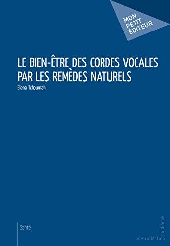 En ligne téléchargement Le Bien-être des cordes vocales par les remèdes naturels pdf ebook