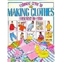 Making Clothes: From Start to Finish (Practical Guides)