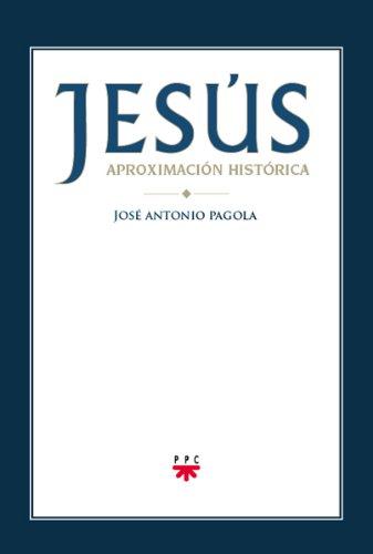 Jesús. Aproximación histórica (eBook-ePub) (Biblioteca Pagola) por José Antonio Pagola