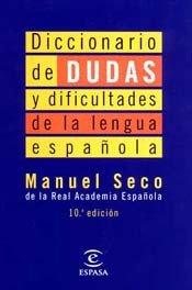 Diccionario de dudas y dificultades de la lengua española (DICCIONARIOS TEMATICOS) por Manuel Seco