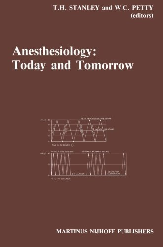 Anesthesiology: Today and Tomorrow: Annual Utah Postgraduate Course in Anesthesiology 1985 (Developments in Critical Care Medicine and Anaesthesiology) (2013-10-04)