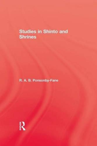 Studies In Shinto & Shrines por R. A. B. Ponsonby-Fane