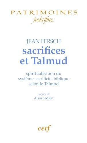 Sacrifices et Talmud : Spiritualisation du système sacrificiel biblique selon le Talmud