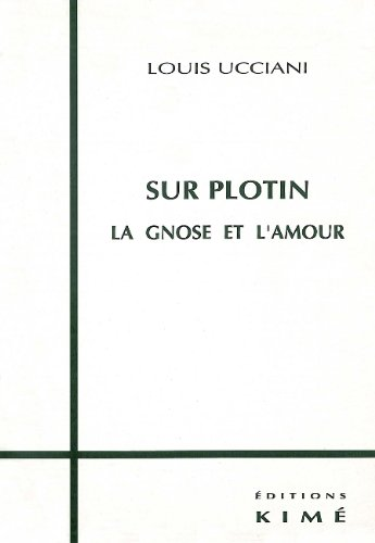 Sur Plotin : La gnose et l'amour