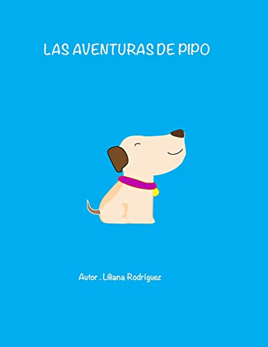 Las Aventuras de Pipo por Liliana Rodriguez