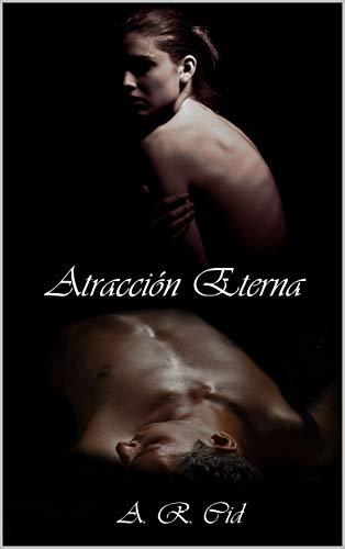 Atracción Eterna (Inmortales nº 2)