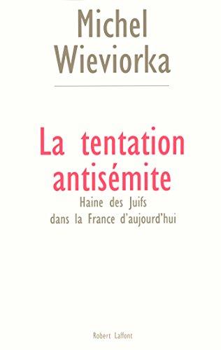 La tentation antisémite par Michel WIEVIORKA