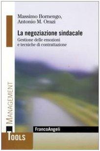 La negoziazione sindacale. Gestione delle emozioni e tecniche di contrattazione di Massimo Bornengo