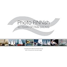 [(Photo FINNish: 60 Years of Finn Sailing)] [ Edited by Robert Deaves ] [December, 2009]
