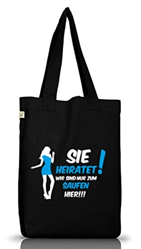 Shirtstreet24, BRAUT - SIE HEIRATET! WIR SIND NUR..., JGA Jutebeutel Stoff Tasche Earth Positive Black
