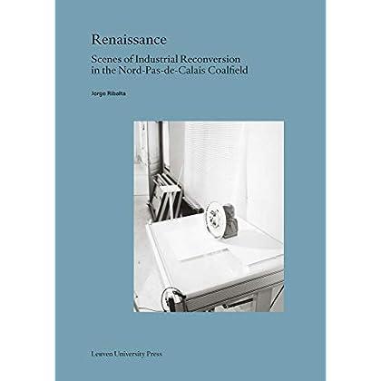 Renaissance : Scenes of industrial reconversion in the Nord-pas-de-Calais