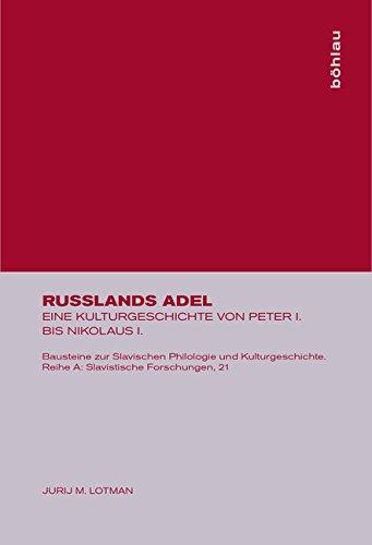 Rußlands Adel. Eine Kulturgeschichte von Peter I. bis Nikolaus I.