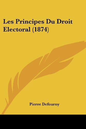 Les Principes Du Droit Electoral (1874)