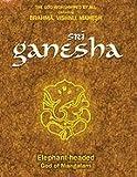 Sri Ganesha : Elephant - headed God of Mangalam