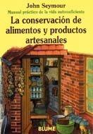 Man Prac Vida Aut. Conservación de alimentos y productos artesanales (Manual práctico de la vida autosuficiente) por John Seymour