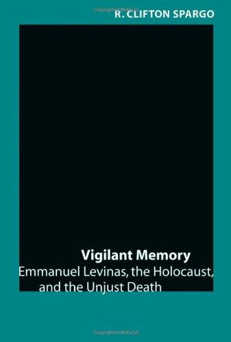 Vigilant Memory: Emmanuel Levinas, the Holocaust, and the Unjust Death