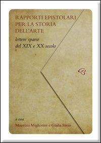 Rapporti epistolari per la storia dell'arte. Lettere sparse del XIX e del XX secolo (Extravagantes)