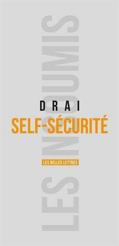 Self-Securite: Le Retour de L'Individu Dans La Securite (Les Insoumis) par Pierre-Olivier Drai