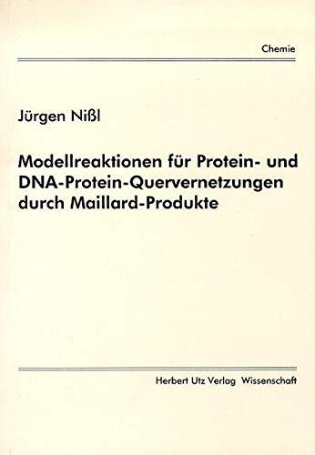Modellreaktionen für Protein- und DNA-Protein-Quervernetzungen durch Maillard-Produkte (Chemie)