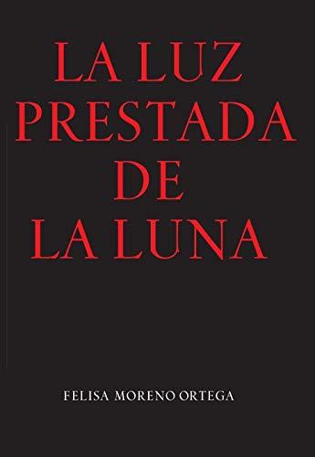 La Luz prestada De La Luna: XVII Premio Teatro José Martín Recuerda