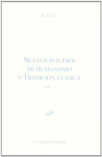 Nuevos estudios de humanismo y tradición clásica. Vol. I.: 1 (Colección Clásicos Dykinson)