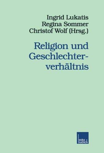 Religion und Geschlechterverhältnis (Veröffentlichungen der Sektion Religionssoziologie der Deutschen Gesellschaft für Soziologie) (German Edition)
