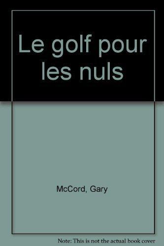 Le golf pour les nuls de McCord, Gary (1999) Broché