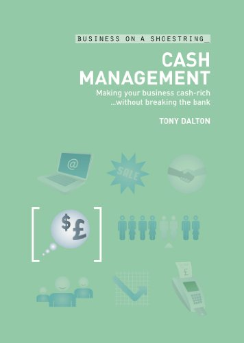 Cash Management: Making your Business Cash-Rich...without Breaking the Bank (Business on a Shoestring) (English Edition)