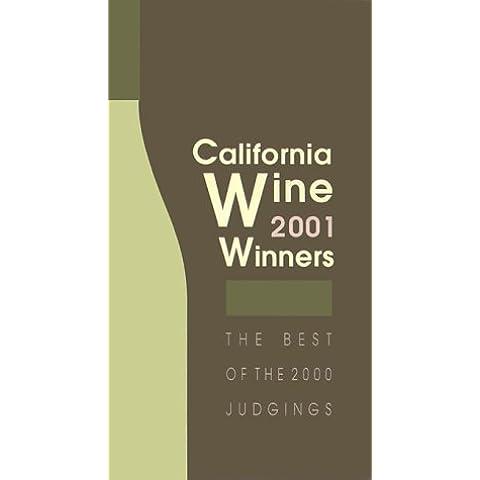 California Wine Winners 2001: The Best of the 2000 (2001 California Vino)