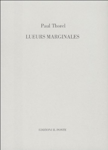 Paul Thorel. Lueurs Marginales