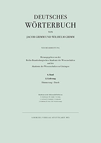 Deutsches Wörterbuch. Neubearbeitung: Band VI: Lieferung 2 Dämmerung - Darob: BD VI / LFG 2