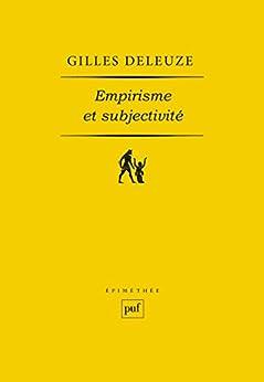 Empirisme et subjectivité: Essai sur la nature humaine selon Hume par [Deleuze, Gilles]