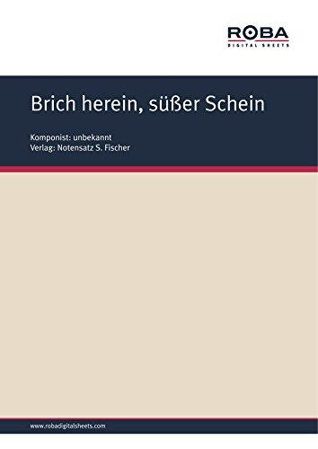 Brich herein, süßer Schein: Sheet Music