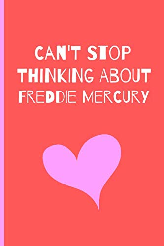 Can't Stop thinking about Freddie Mercury: Fan Novelty
