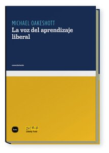 Voz Del Aprendizaje Liberal,La (conocimiento) por Michael Oakeshott