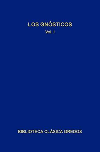 Los gnósticos I: 1 (Biblioteca Clásica Gredos)