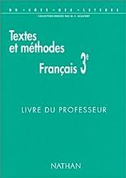 FRANCAIS 3EME TEXTES ET METHODES. Livre du professeur (Du Cote des Let)