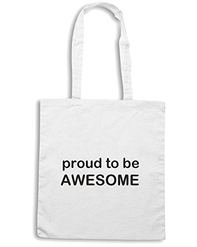 T-Shirtshock - Borsa Shopping TDM00224 proud to be awesome Bianco