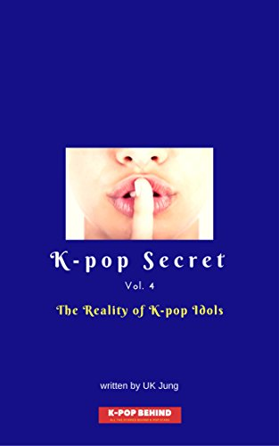 the-reality-of-k-pop-idols-k-pop-secret-book-4-english-edition
