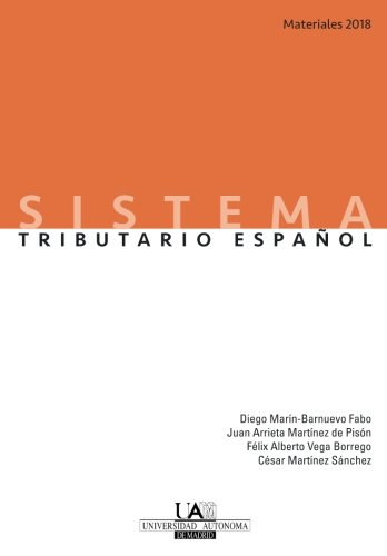 Sistema Tributario Español. Materiales 2018 por Dr. Diego Marin-Barnuevo Fabo